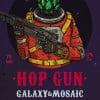 Hop-gun-GalaxyMosaic